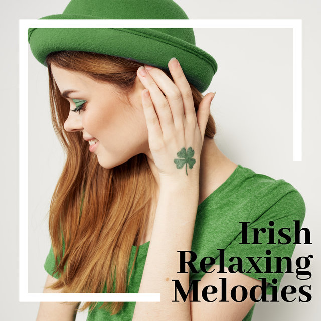Irish Relaxing Melodies - Traditional Celtic Music for St. Patrick's Day 2021