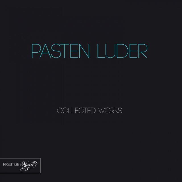 Pasten Luder Collected Works