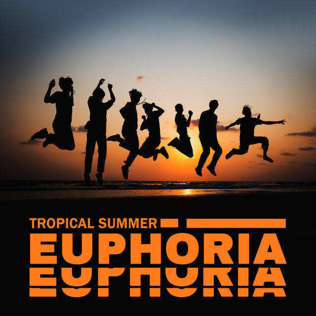 Tropical Summer Euphoria - Mix of Summer Chillout Hits 2020