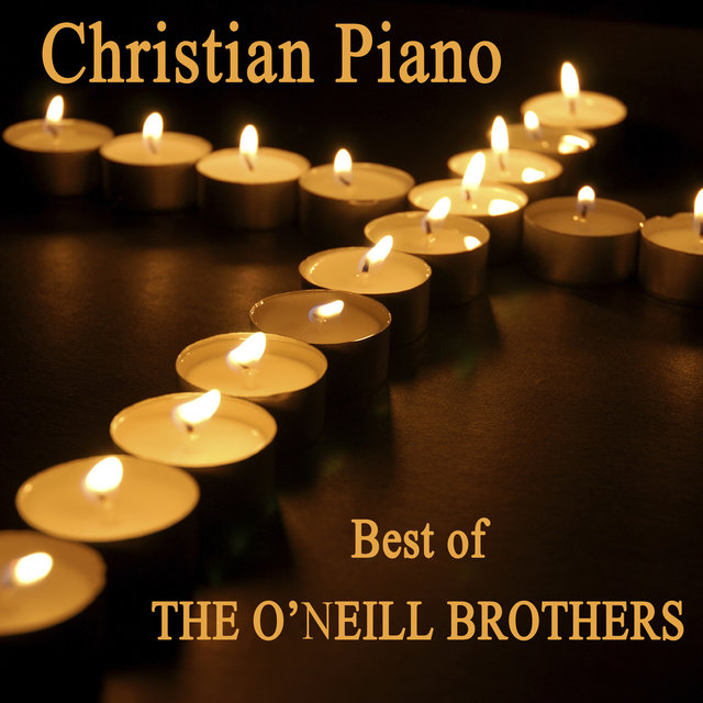 Christian Piano - Best of The O'Neill Brothers