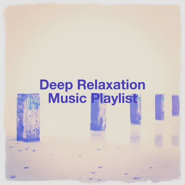 Deep Relaxation Music Playlist