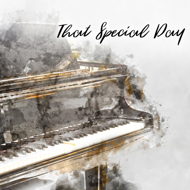 That Special Day: Romantic Piano Music for Your Wedding Day