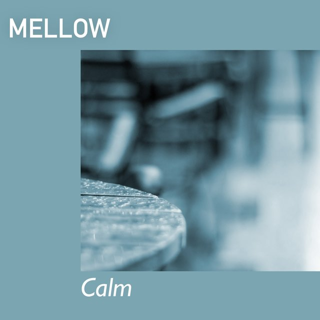 # 1 A 2019 Album: Mellow Calm