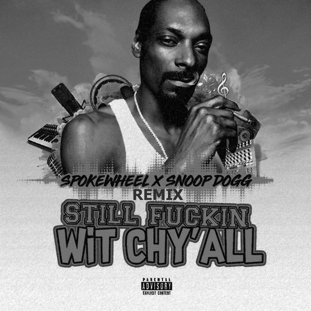 Stay Fuckin' Wit Chy'all (Remix) [feat. Snoop Dogg]