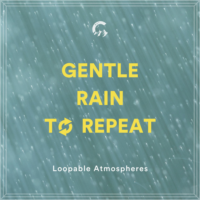 Gentle Rain To Repeat