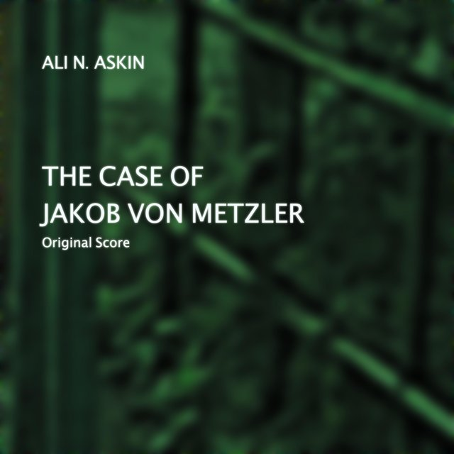 The Case of Jakob Von Metzler (Original Score)