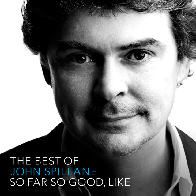 So Far So Good Like: The Best Of John Spillane