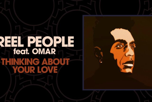 Reel People Ft. Omar - Thinking About Your Love