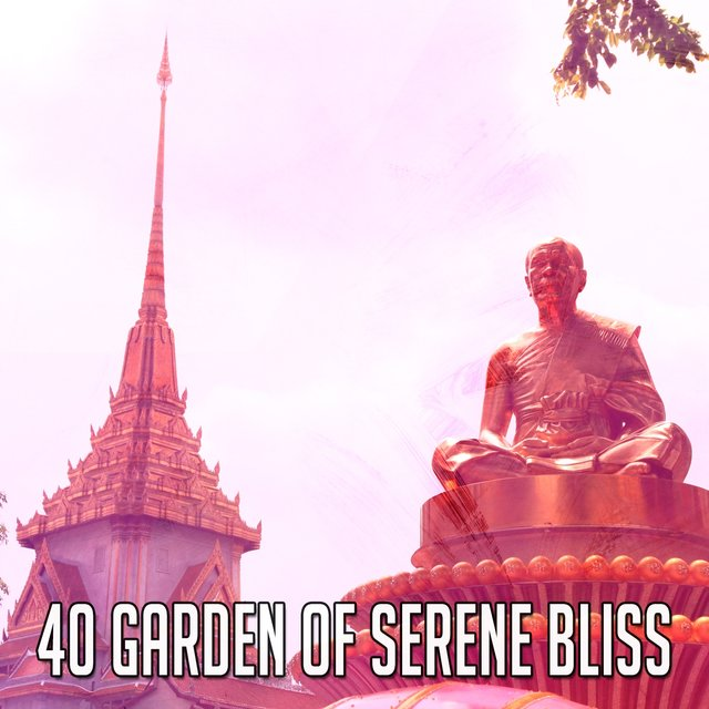 40 Garden of Serene Bliss