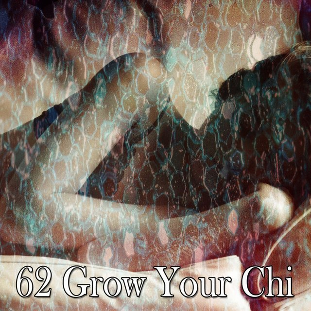 62 Grow Your Chi
