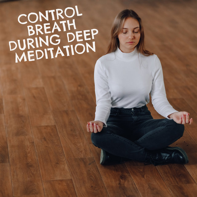 Control Breath During Deep Meditation