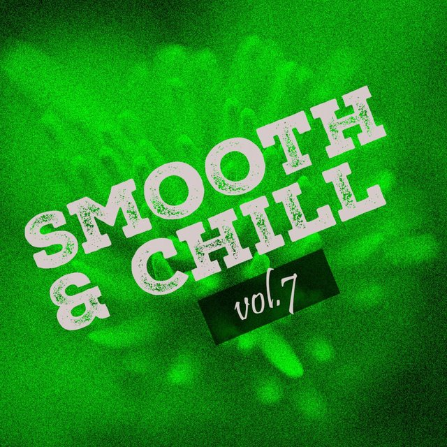 Smooth & Chill, Vol. 7