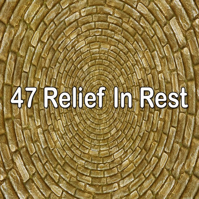 47 Relief in Rest