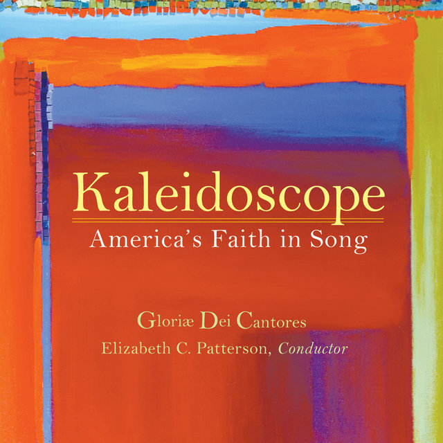 Kaleidoscope: America's Faith in Song