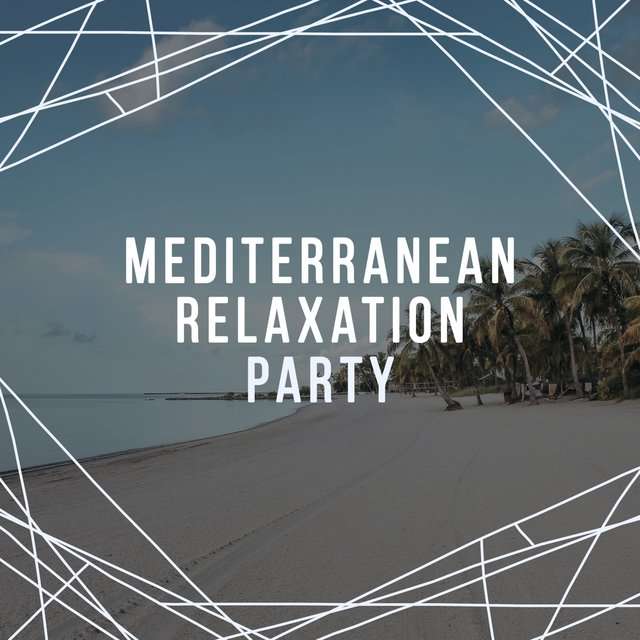 Mediterranean Relaxation Party