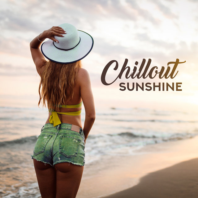 Chillout Sunshine: Positive Chillout Vibes, Sunny Ibiza Melodies, Relaxing Sounds, Summer Ambient Music