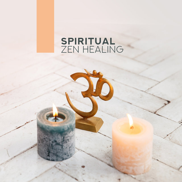 Spiritual Zen Healing – Meditation Music Zone, Spiritual Awakening, Inner Harmony, Calming Sounds for Training Yoga, Calm Down, Relaxation