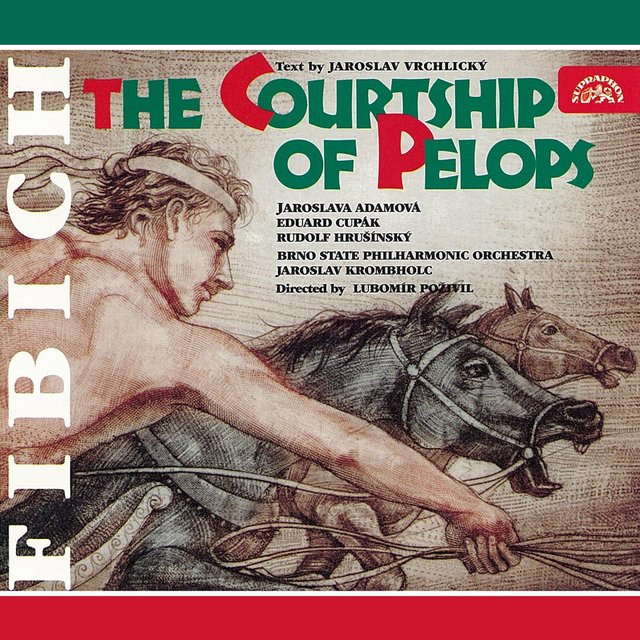 Fibich: The Courtship Of Pelops