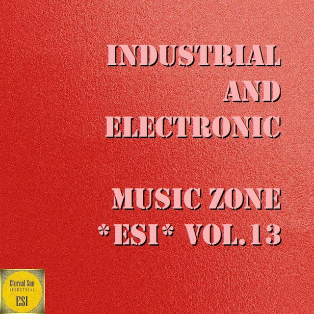 Industrial And Electronic - Music Zone ESI, Vol. 13
