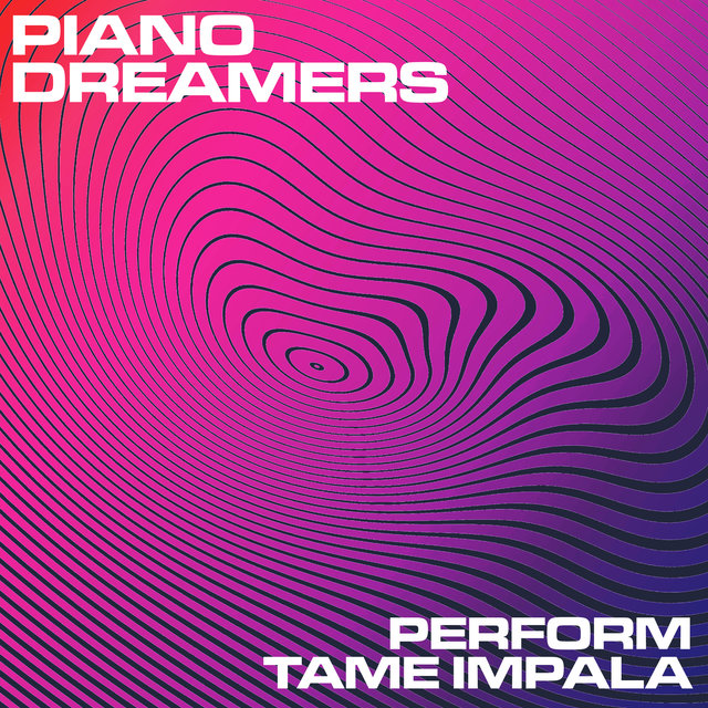 Piano Dreamers Perform Tame Impala