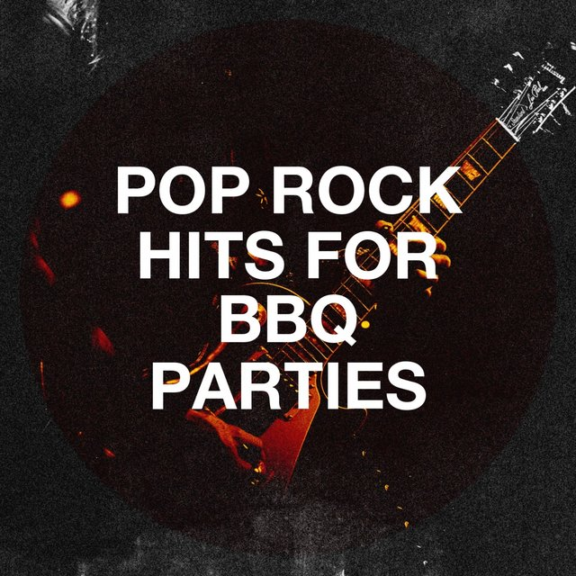 Pop Rock Hits for BBQ Parties