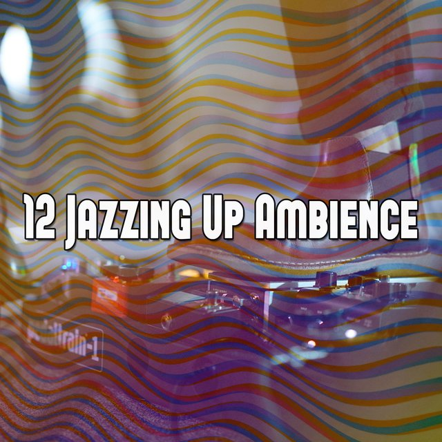 12 Jazzing up Ambience