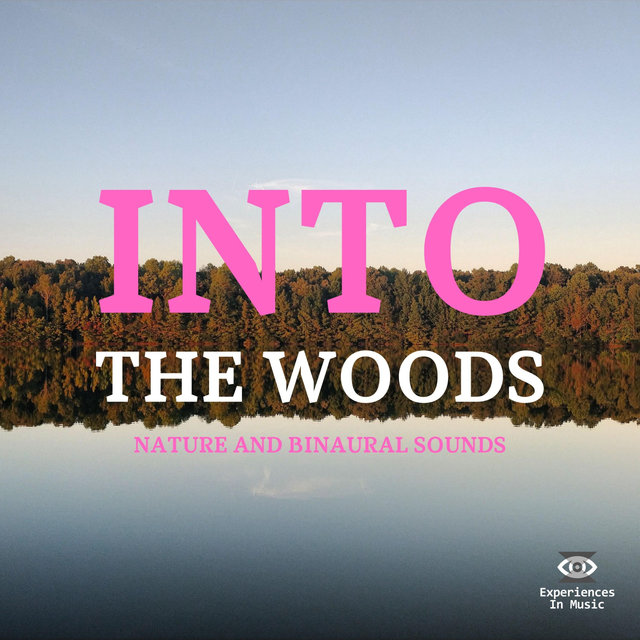 Into the Woods - Nature and Binaural Sounds