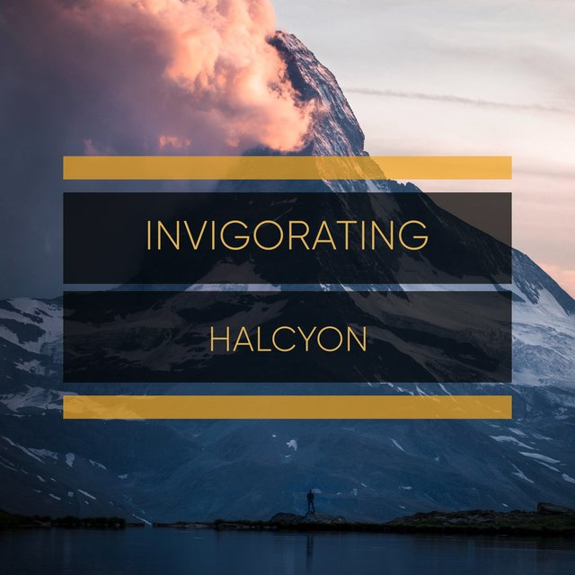 # Invigorating Halcyon