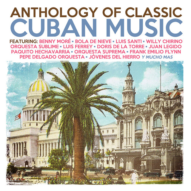 Anthology Of Classic Cuban Music