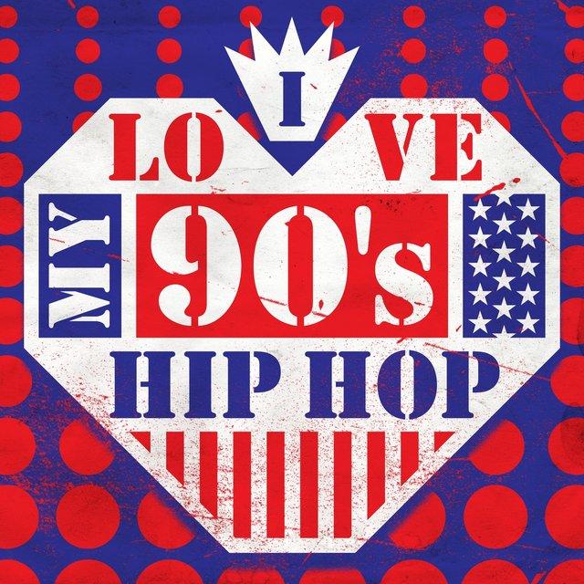 I Love My 90's Hip Hop / Various Artists – TIDAL
