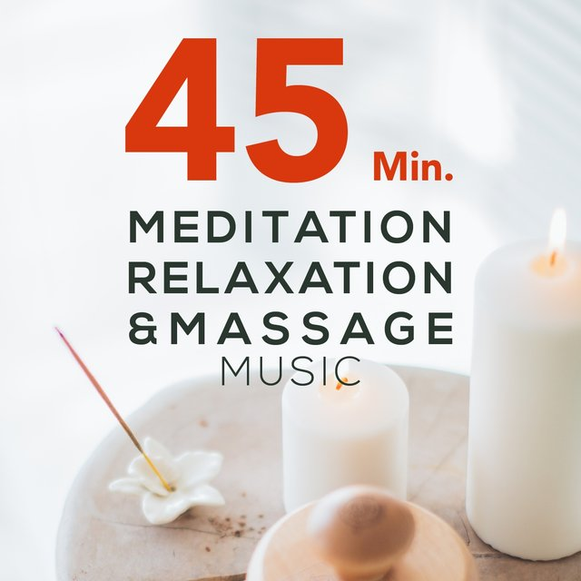 45 Min. Meditation, Relaxation & Massage Music