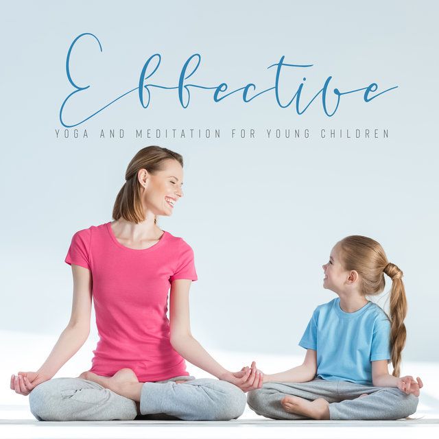 Effective Yoga and Meditation for Young Children