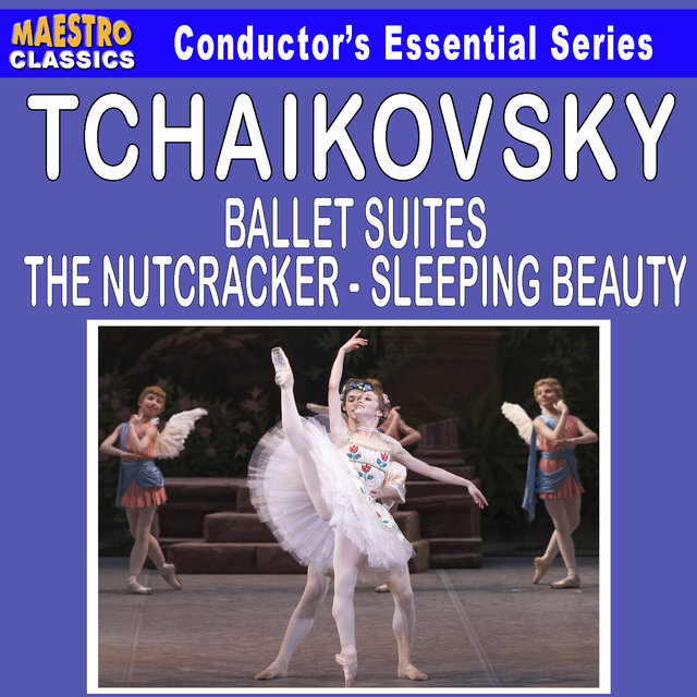 Tchaikovsky: Ballet Suites - The Nutcracker and Sleeping Beauty