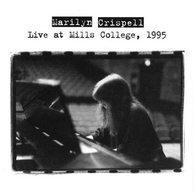 Crispell, Marilyn: Live at Mills College, 1995