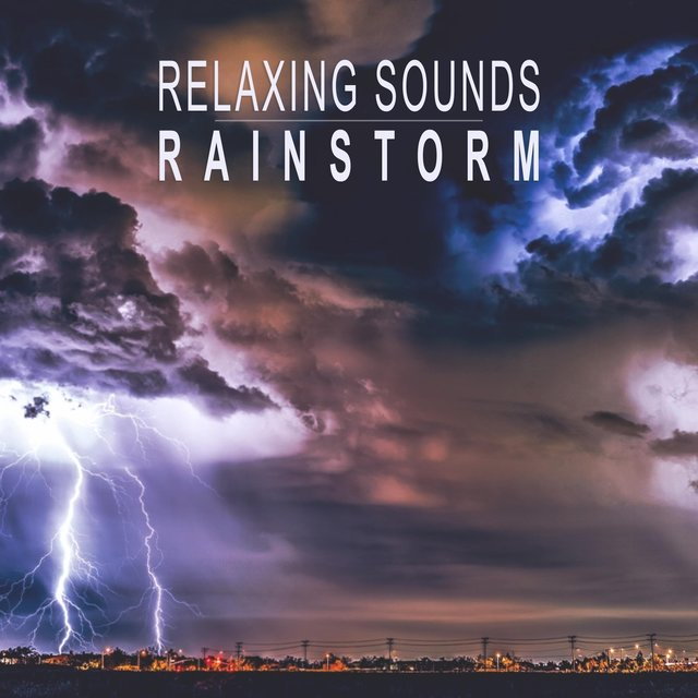 Relaxing Sounds: Rainstorm