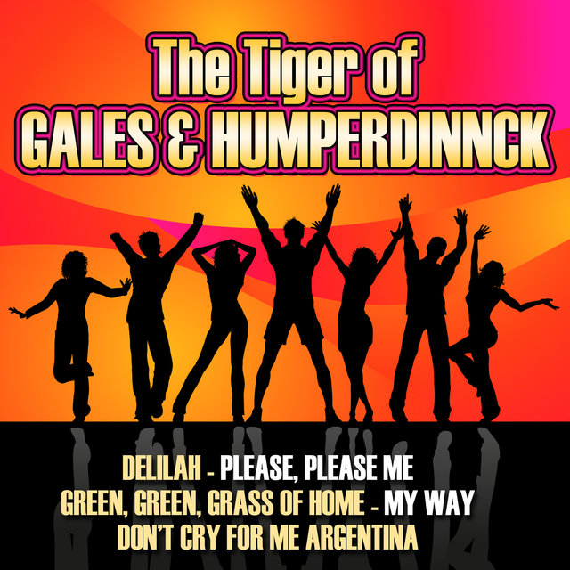 The Tiger of Gales & Humperdinnck