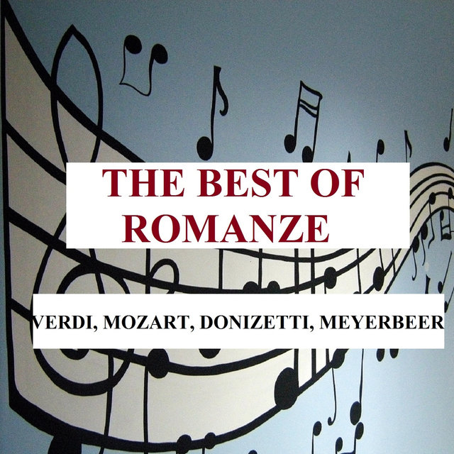 The Best of Romanze - Verdi, Mozart, Donizetti, Meyerbeer