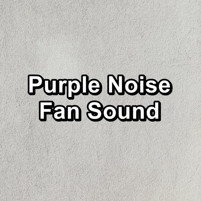 Purple Noise Fan Sound