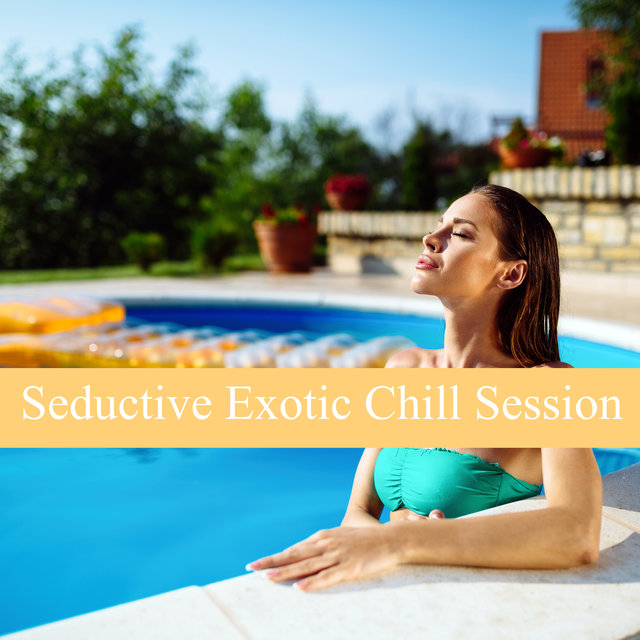 Seductive Exotic Chill Session