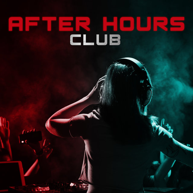 After Hours Club: Dance Chill House Background Music for the Party