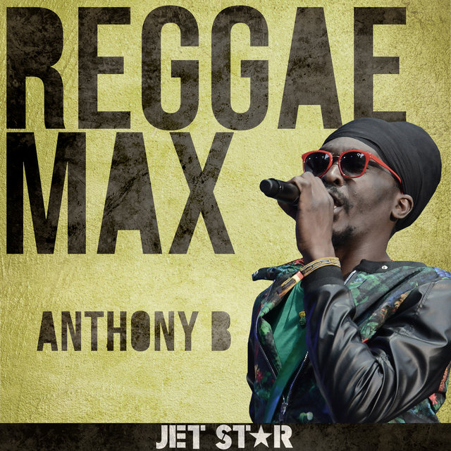 Reggae Max: Anthony B