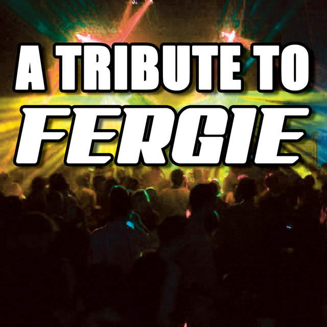 A Tribute To Fergie