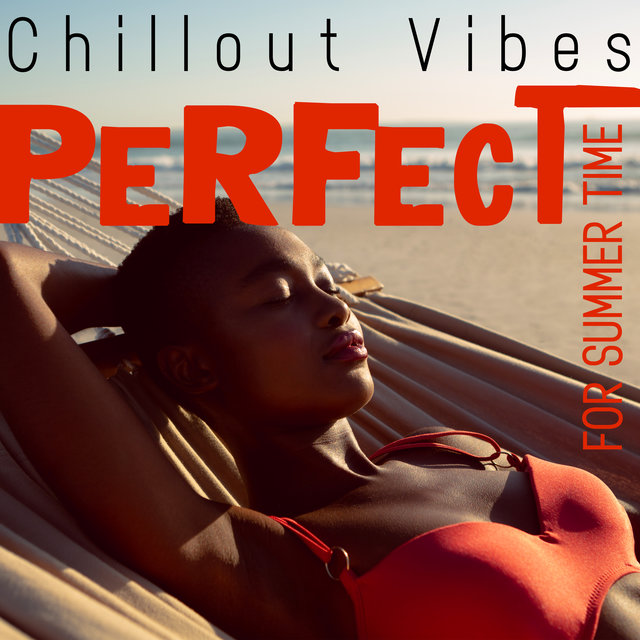 Chillout Vibes Perfect for Summer Time