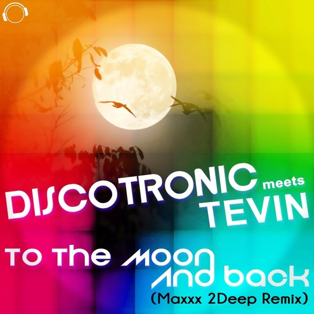 To the Moon and Back (Discotronic Meets Tevin)