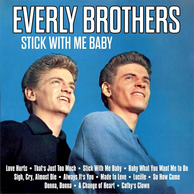 Stick With Me Baby : Everly Brothers