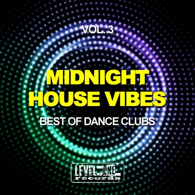 Midnight House Vibes, Vol. 3 (Best Of Dance Clubs)