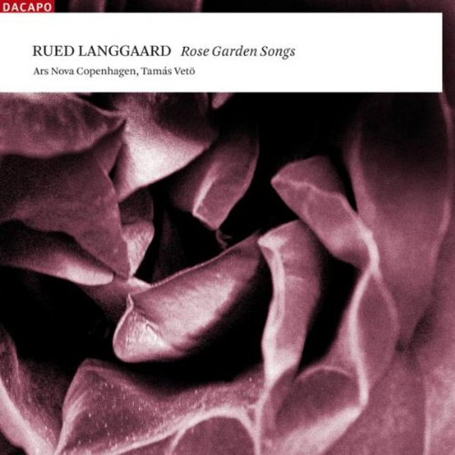Cover art for album Langgaard, R.: Choral Music (Rose Garden Songs) by Tamás Vető