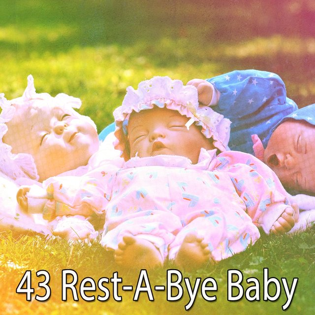 43 Rest a Bye Baby