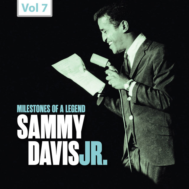 Milestones of a Legend: Sammy Davis Jr., Vol. 7