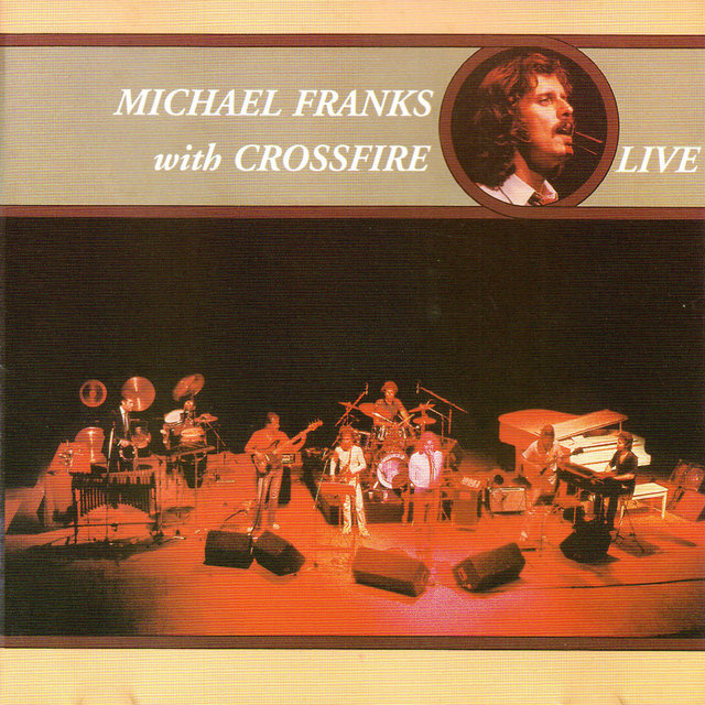 Michael Franks with Crossfire